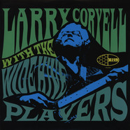 Larry Coryell - Larry Coryell With The Wide Hive Players