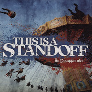 This Is Standoff - Be Disappointed