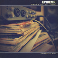 Epidemic - Somethin For Tha Listeners