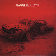 Hanni El Khatib - Build Destroy Rebuild / Loved One