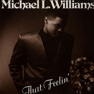 Michael L. Williams - That Feelin' / Makin' Love To You