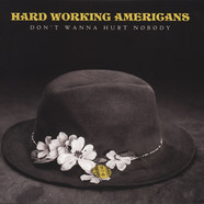Hard Working Americans - Don't Wanna Hurt Nobody