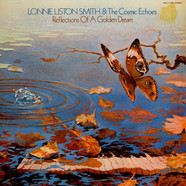 Lonnie Liston Smith And The Cosmic Echoes - Reflections Of A Golden Dream