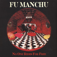 Fu Manchu - No One Rides For Free 20th Anniversary Gatefold Reissue