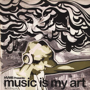 V.A. - HVW8 Presents: Music Is My Art