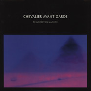 Chevalier Avant Garde - Resurrection Machine