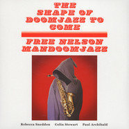 Free Nelson Mandoomjazz - Shape Of Doomjazz To Come & Saxophone Giganticus
