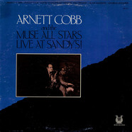 Arnett Cobb And The Muse All Stars - Live At Sandy's!