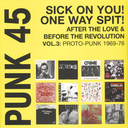V.A. - Punk 45: Sick On You! One Way Spit! After The Love & Before The Revolution Volume 3: Proto-Punk 1970-77