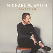 Michael W Smith - Sovereign