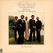 Harold Melvin And The Blue Notes Featuring Teddy Pendergrass - To Be True