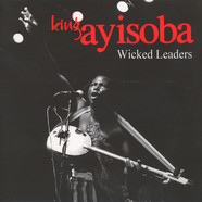 King Ayisoba - Wicked Leaders