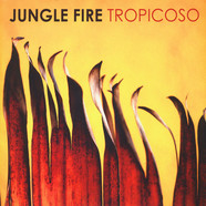 Jungle Fire - Tropicoso