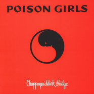 Poison Girls - Chappaquiddick Bridge