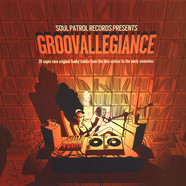 V.A. - Soul Patrol presents Groovallegiance