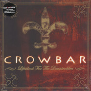 Crowbar - Life's Blood For The Downtrodden Colored Vinyl Edition
