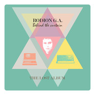 Rodion G.A. - Behind The Curtain: The Lost Album