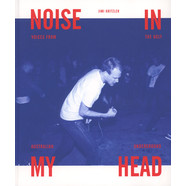 Jimi Kritzler - Noise In My Head: Voices From The Ugly Australian Underground
