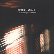 Peter Hammill - ...All That Might Have Been…