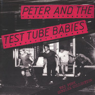 Peter & The Test Tube Babies - The Punk Singles Collection