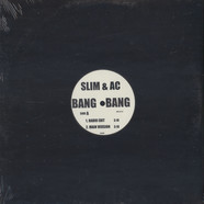 Slim & AC - Bang Bang / Paid In Full