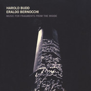 Harold Budd / Eraldo Bernocchi - Music For Fragments From The Inside