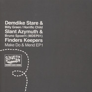 Demdike Stare & Billy Green / Horrific Child - Slant Azymuth & Bruno Spoerri - Make Do & Mend EP1