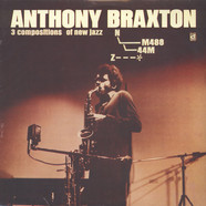 Anthony Braxton - 3 Compositions Of New Jazz