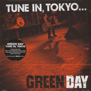 Green Day - Tune In, Tokyo...