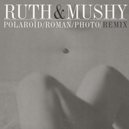 Ruth & Mushy - Polaroid / Roman / Photo / Remix
