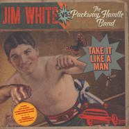 Jim White Vs. The Packway Handle Band - Take It Like A Man