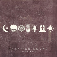 Pray For Sound - Dreamer