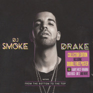 DJ Smoke & Drake - Mixtape From The Bottom To The Top