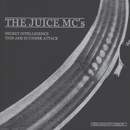 Juice MC's - Secret Intelligence / This Jam Is Under Attack