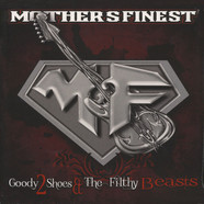 Mothers Finest - Goody 2 Shoes & The Filthy Beast