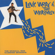 Link Wray - The Original 1958 Cadence Sessions