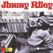 Jimmy Riley - Live It To Know It (1975 - 1985)