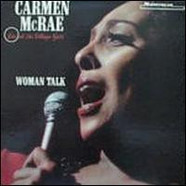 Carmen McRae - Woman Talk (Live At The Village Gate)