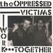 Oppressed, The - Victims / Work Together