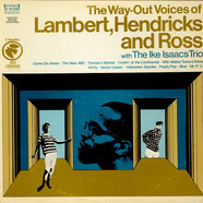 Lambert, Hendricks & Ross With Ike Isaacs Trio, The - The Way-Out Voices Of Lambert, Hendricks And Ross