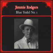 Jimmie Rodgers - Blue Yodel No.1