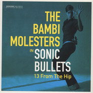 Bambi Molesters, The - Sonic Bullets - 13 From The Hip