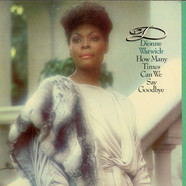 Dionne Warwick - How Many Times Can We Say Goodbye