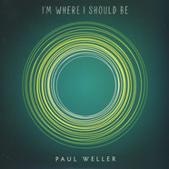 Paul Weller - I'm Where I Should Be