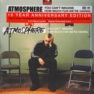 Atmosphere - You Can't Imagine How Much Fun We're Having 10 Years Anniversary Reissue