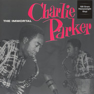 Charlie Parker - The Immortal 180g Vinyl Edition