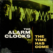 Alarm Clocks, The - The Time Has Come