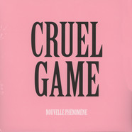 Nouvelle Phenomene - Cruel Game