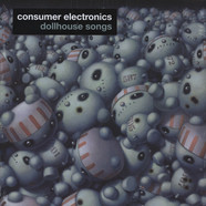 Consumer Electronics - Dollhouse Songs
