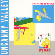 V.A. - Uncanny Valley: Five Years On Parole - Gems From The Vaults